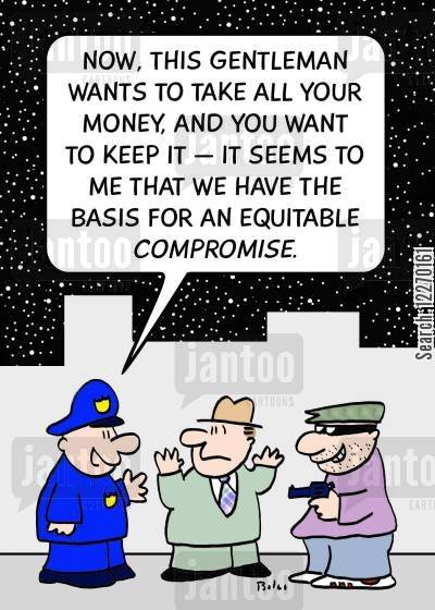 equitable compromises cartoon humor: 'Now, this gentleman wants to take all your money and you want to keep it - it seems to me that we have the basis for an equitable COMPROMISE.'