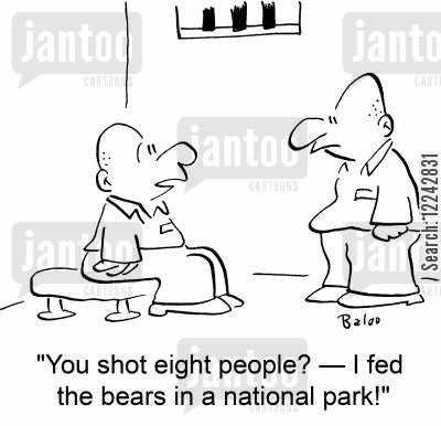 feed the bears cartoon humor: 'You shot eight people? -- I fed the bears in a national park!'