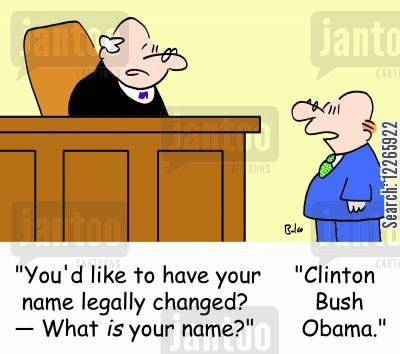 barack cartoon humor: 'You'd like to have your name legally changed? -- What IS your name?', 'Clinton Bush Obama.'