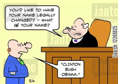 legally cartoon humor: 'You'd like to have your name legally changed? -- What IS your name?', 'Clinton Bush Obama.'