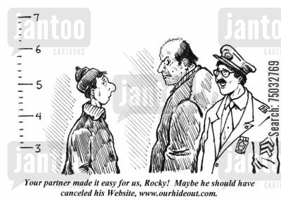network cartoon humor: 'Your partner made it easy for us, Rock! Maybe he should have canceled his Website, www.ourhideout.com.'