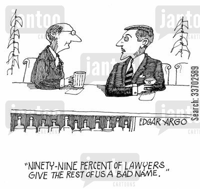 good lawyers cartoon humor: 'Ninety-nine percent of lawyers give the rest of us a bad name.'