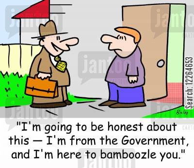 elections cartoon humor: 'I'm going to be honest about this -- I'm from the Government, and I'm here to bamboozle you.'