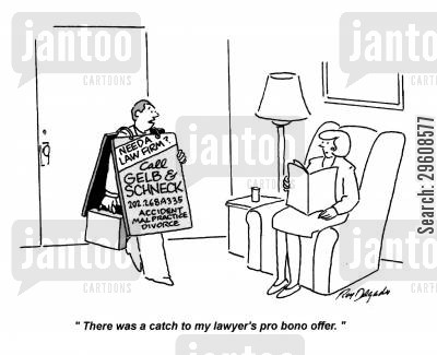 owing cartoon humor: 'There was a catch to my lawyer's pro bono offer.'