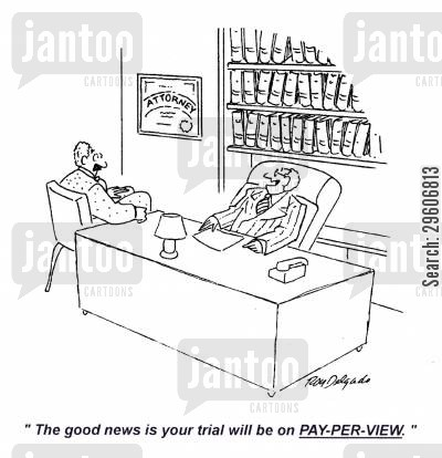 shows cartoon humor: 'The good news is your trial will be on pay-per-view.'