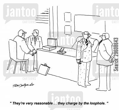 payers cartoon humor: 'They're very reasonable... they charge by the loophole.'