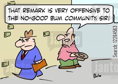 slums cartoon humor: 'That remark is very offensive to the no-good bum community, sir!'