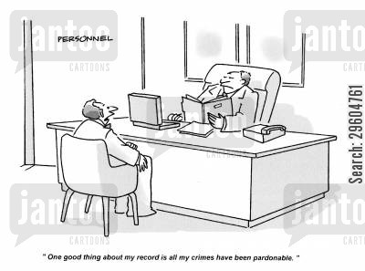penalties cartoon humor: 'One good thing about my record is all my crimes have been pardonable.'