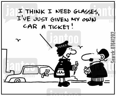 traffic wardens cartoon humor: 'I think I need glasses, I've just given my own car a ticket.'