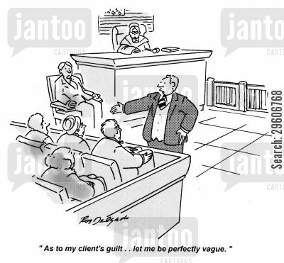 defense cartoon humor: 'As to my clients guilt... let me be perfectly vague.'