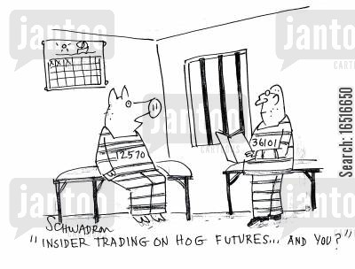 hog futures cartoon humor: 'Insider trading on hog futures... and you?'