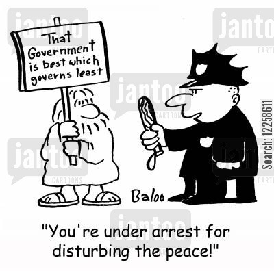 protests cartoon humor: 'You're under arrest for disturbing the peace.'