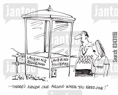 laughing policeman cartoon humor: 'There's never one around when you need one!'