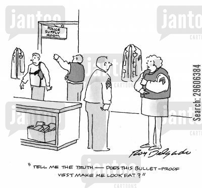 policewomen cartoon humor: 'Tell me the truth - Does this bullet-proof vest make me look fat?'
