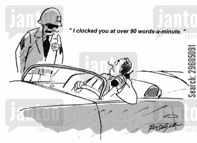catches cartoon humor: 'I clocked you at over 90 words-a-minute.'