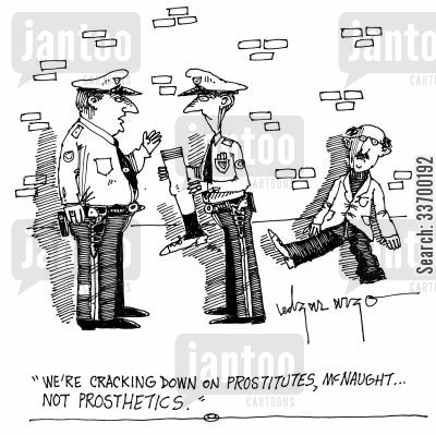 prosthetic limb cartoon humor: 'We're cracking down on prostitutes, McNaught...not prosthetics.'