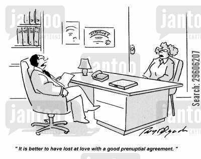 agreeing cartoon humor: 'It is better to have lost at love with a good prenuptial agreement.'