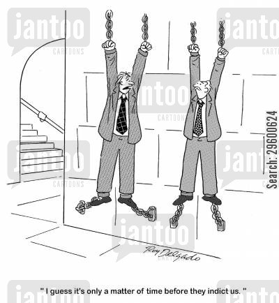 imprisoned cartoon humor: 'I guess its only a matter of time before they indict us.'