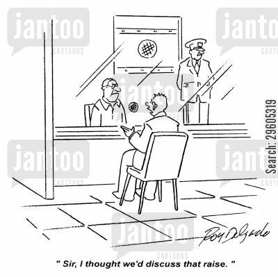 conversation cartoon humor: 'Sir, I thought we'd discuss that raise.'