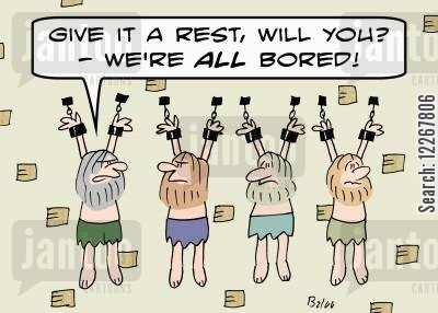 jailbird cartoon humor: 'Give it a rest, will you? -- We're ALL bored!'
