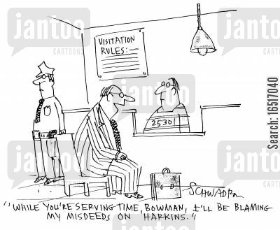 misdeeds cartoon humor: 'While you're serving time, Bowman, I'll be blaming my misdeeds on 'Harkins'.'