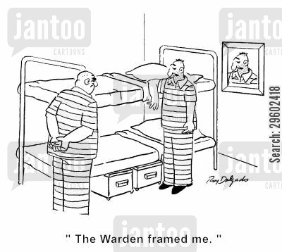 framed cartoon humor: 'The warden framed me.'