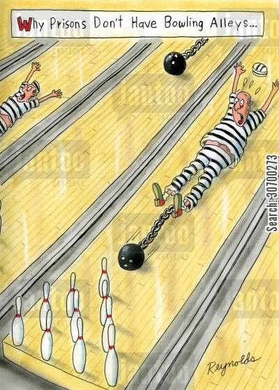 bowling allyes cartoon humor: Why prisons don't have bowling alleys.