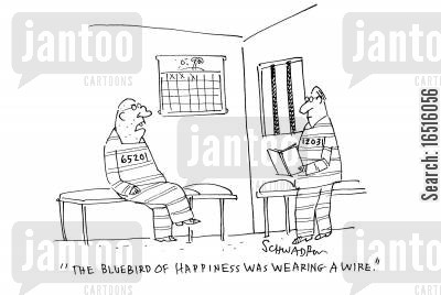 convicted criminal cartoon humor: 'The bluebird of happiness was wearing a wire.'