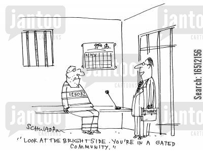 no entry cartoon humor: 'Look at the bright side. You're in a gated community.'