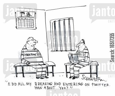 entered cartoon humor: 'I did all my breaking and entering on Twitter. How about you?'
