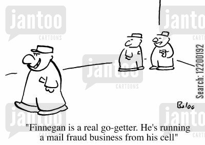 mail fraud cartoon humor: Finnegan is a real go-getter, he's running a mail-fraud business from his cell