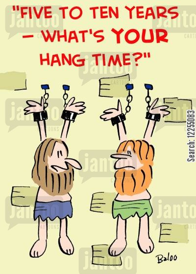 hang time cartoon humor: 'Five to ten years -- What's your hang time?'