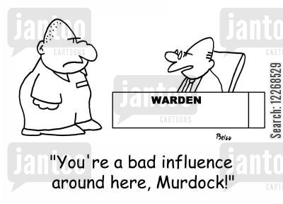 trouble making cartoon humor: WARDEN, 'You're a bad influence around here, Murdock!'