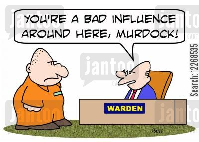 bad influences cartoon humor: WARDEN, 'You're a bad influence around here, Murdock!'