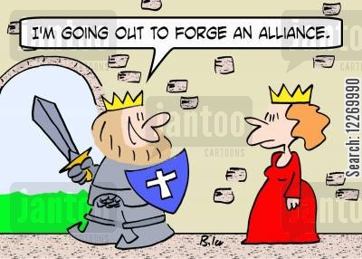 alliance cartoon humor: 'I'm going out to forge an alliance.'