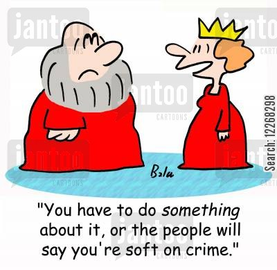 crime policy cartoon humor: 'You have to do SOMETHING about it, or people will say you're soft on crime.'