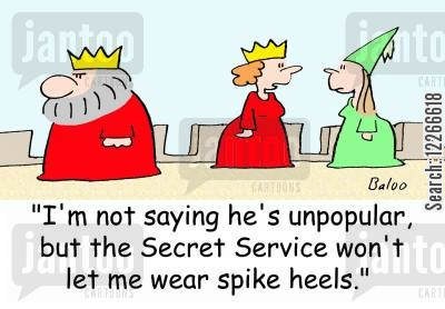 heels cartoon humor: 'I'm not saying he's unpopular, but the Secret Service won't let me wear spike heels.'