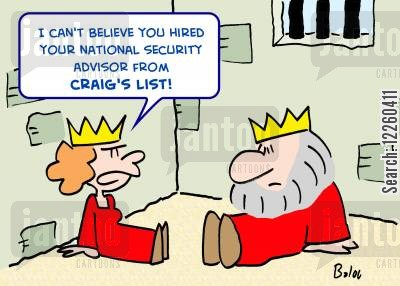 security adviser cartoon humor: 'I can't believe you hired your National Security Advisor from Craig's List!'
