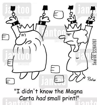 carta cartoon humor: 'I didn't know the Magna Carta HAD small print!'