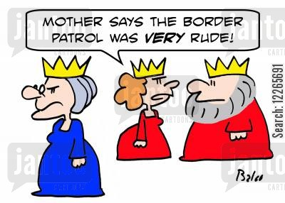 foreign dignities cartoon humor: 'Mother says the Border Patrol was VERY rude!'
