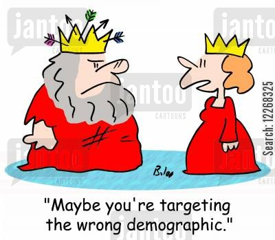 targeting cartoon humor: 'Maybe you're targeting the wrong demographic.'