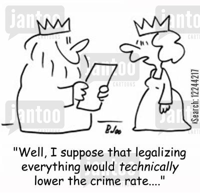 crime rates cartoon humor: 'Well, I suppose that legalizing everything would technically lower the crime rate....'