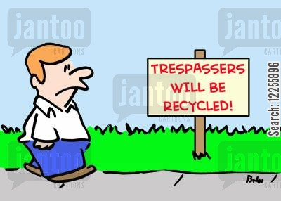 prosecuted cartoon humor: Trespassers Will Be Recycled.