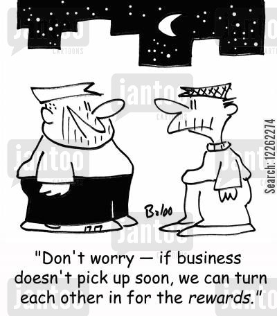 reward moneys cartoon humor: 'Don't worry -- if business doesn't pick up soon, we can turn ourselves in for the REWARDS!'