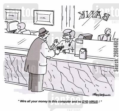 robbery cartoon humor: 'Wire all your money to this computer and no DYE-VIRUS!'