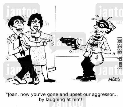 humiliation cartoon humor: 'Joan, now you've gone and upset our aggressor... by laughing at him!'