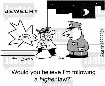 higher law cartoon humor: 'Would you believe I'm following a higher law'