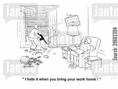 robbery cartoon humor: 'I hate it when you bring your work home!'