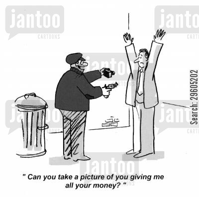 proving cartoon humor: 'Can you take a picture of you giving me all your money?'