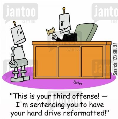 computers cartoon humor: 'This is your third offense! -- I'm sentencing you to have your hard drive reformatted!'